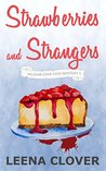 Strawberries and Strangers: A Cozy Murder Mystery