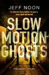 Slow Motion Ghosts
