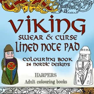 VIKING: swear and curse coloring note pad. 24 nordic designs: viking lined note pad and colouring book for norse swear and curse words