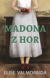 Madona z hor by Elise Valmorbida