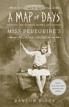 A Map of Days (Miss Peregrine's Peculiar Children Second Trilogy, #1)
