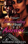 Incarcerating the Heart of A Savage
