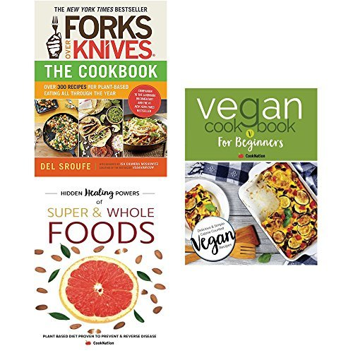 Forks over knives cookbook, hidden healing powers of super & whole foods and vegan cookbook for beginners 3 books collection set