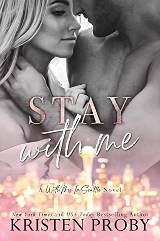 Stay With Me (With Me In Seattle, #9)