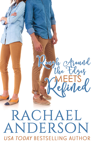 Rough Around the Edges Meets Refined (Meet Your Match, #2)