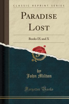 Paradise Lost: Books IX and X