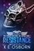 Resistance (Chicago Defiance MC, #1) by K.E. Osborn