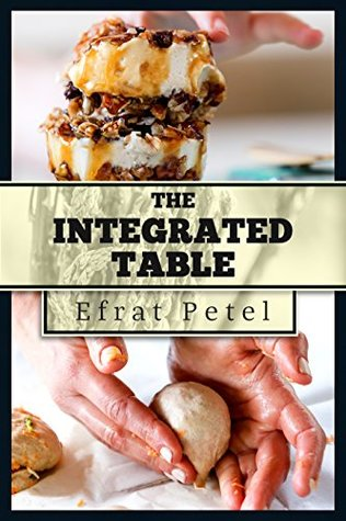 Cookbook :The Integrated Table :Nutritional Recipes for Diversified Eating