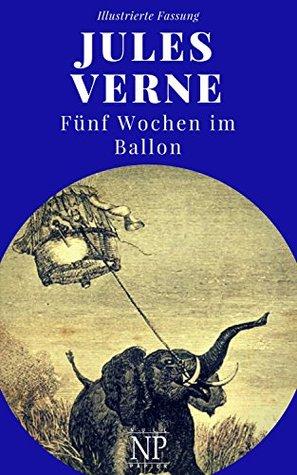 Fünf Wochen im Ballon: Illustrierte und unzensierte Komplettübersetzung (Jules Verne bei Null Papier 7)