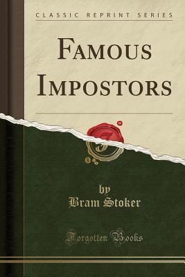 Ebook Famous Impostors (Classic Reprint) by Bram Stoker read!