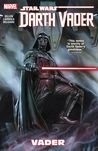 Star Wars: Darth Vader, Vol. 1: Vader (Star Wars: Darth Vader, #1)