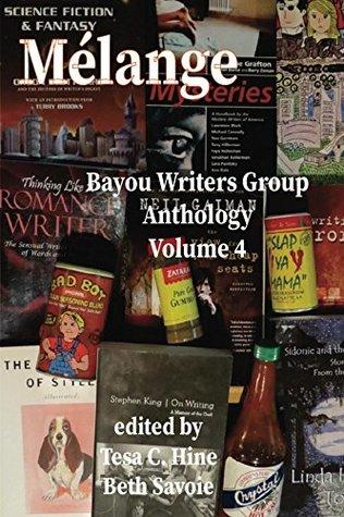 Melange: Bayou Writers Group Antholgy, Volume 4