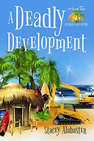 A Deadly Development (Hang Ten Australian Cozy #2)