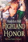 Highland Honor (The Wild Thistle Trilogy, #3)