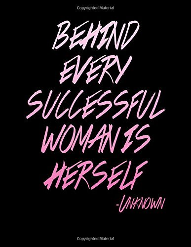 Notebook: Behind Every Successful Woman is Herself 110 page (8.5 x 11 inch) Large Composition Book, Journal and Diary for School, Taking Notes, ... and More! (8.5 x 11 Lined Journals)