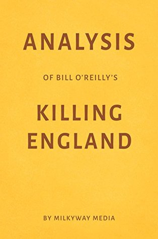Analysis of Bill O'Reilly's Killing England by Milkyway Media
