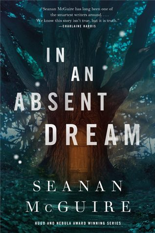 In an Absent Dream (Wayward Children, #4) T5W | January 2019 Releases | Blogmas 2018