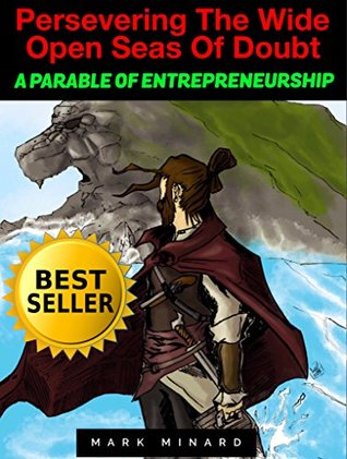 Persevering The Wide Open Seas Of Doubt: A Parable Of Entrepreneurship