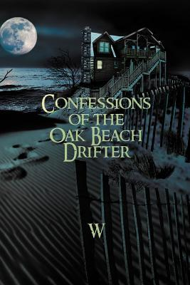 Confessions of the Oak Beach Drifter