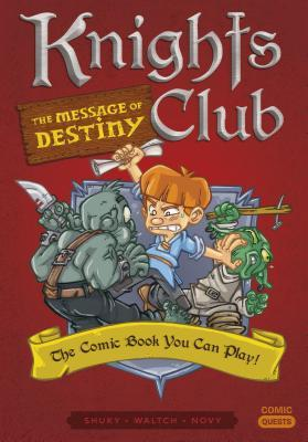 Knights Club: The Message of Destiny: The Comic Book You Can Play