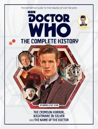 Doctor Who: The Complete History - Stories 237-239 The Crimson Horror, Nightmare In Silver and The Name of the Doctor (Doctor Who: The Complete History, #71)