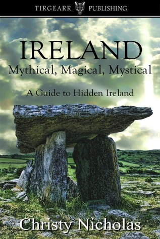 IRELAND: Mythical, Magical, Mystical: A Guide to Hidden Ireland