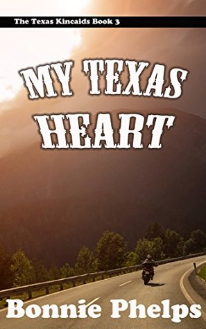 My Texas Heart (The Texas Kincaids Book 3) by Bonnie Phelps
