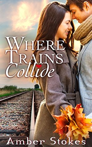 Where Trains Collide by Amber Stokes