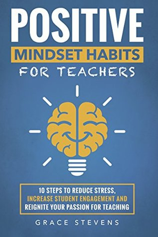 Positive Mindset Habits for Teachers by Grace Stevens