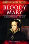 Bloody Mary: Tudor Terror, 1553-1558