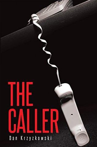 The Caller by Dan Krzyzkowski