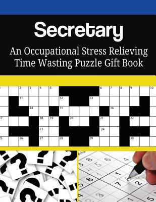 Secretary an Occupational Stress Relieving Time Wasting Puzzle Gift Book