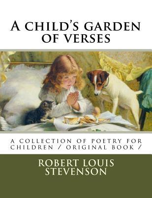 A Child's Garden of Verses: A Collection of Poetry for Children / Original Book