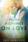 Taking a Chance on Love (Love Everlasting) (The Youngers Book 2)