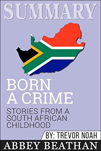Summary: Born a Crime: Stories from a South African Childhood