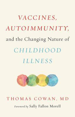 Vaccines, Autoimmunity, and the Changing Nature of Childhood Illness