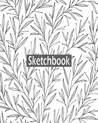 "Sketchbook: Botanical pattern illustration : 120 Pages of 8"" x 10"" Blank Paper for Drawing, Doodling or Sketching (Sketchbooks)"