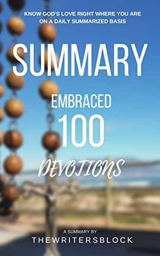 Summary: Embraced 100 Devotions to Know God Is Holding You Close