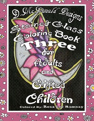 Stained Glass Coloring Book Three For Adults and Gifted Children