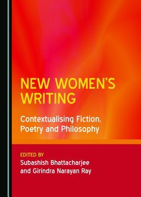 New Women's Writing: Contextualising Fiction, Poetry and Philosophy