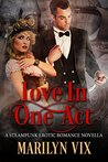 Love In One Act by Marilyn Vix