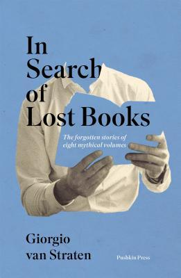In Search of Lost Books by Giorgio van Straten