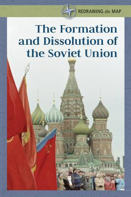 The Formation and Dissolution of the Soviet Union