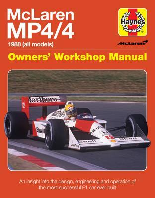 McLaren MP4/4 Owners' Workshop Manual: An insight into the design, engineering and operation of the most successful F1 car ever built