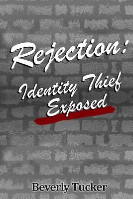 Rejection: Destiny Thief Exposed