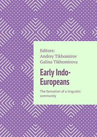 Early Indo-Europeans: The formation ofalinguistic community