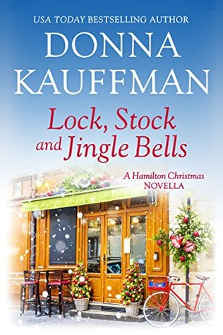 Lock, Stock & Jingle Bells (A Hamilton Christmas Novella)