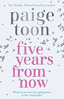 Five Years From Now by Paige Toon