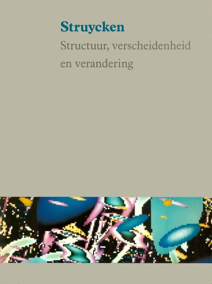 Struycken: Structuur, verscheidenheid en verandering