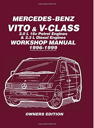 Mercedes-Benz Vito & V-Class 2.0 L 16v Petrol Engines and 2.3 L Diesel Engines Workshop Manual 1996-1999: Workshop Manual
